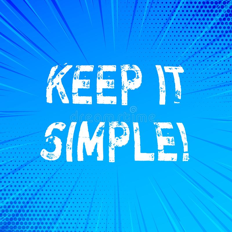 Handwriting text writing Keep It Simple. Concept meaning Simplify Things Easy Clear Concise Ideas. Handwriting text writing Keep It Simple. Concept meaning vector illustration