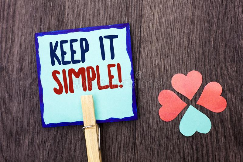 Handwriting text writing Keep It Simple Motivational Call. Concept meaning Simplify Things Easy Clear Concise Ideas written on Sti. Handwriting text writing Keep stock image