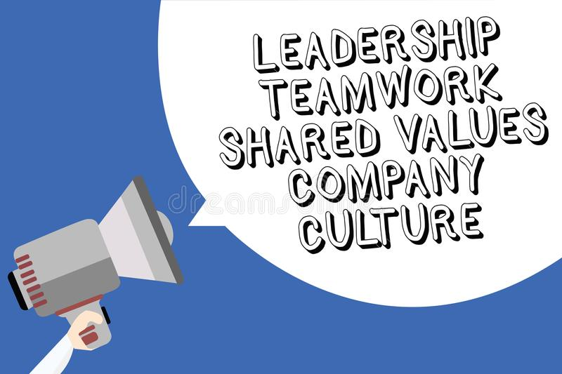 Handwriting text writing Leadership Teamwork Shared Values Company Culture. Concept meaning Group Team Success Man holding megapho. Ne loudspeaker speech bubble vector illustration