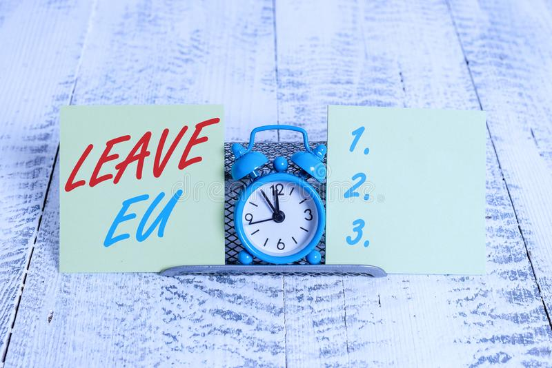 Handwriting text writing Leave Eu. Concept meaning An act of a demonstrating to leave a country that belongs to Europe. Handwriting text writing Leave Eu royalty free stock images