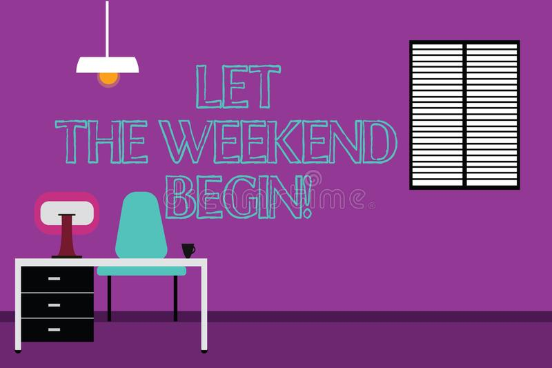 Handwriting text writing Let The Weekend Begin. Concept meaning Start of the end of the week be cheerful enjoy Work. Space Minimalist Interior Computer and royalty free illustration