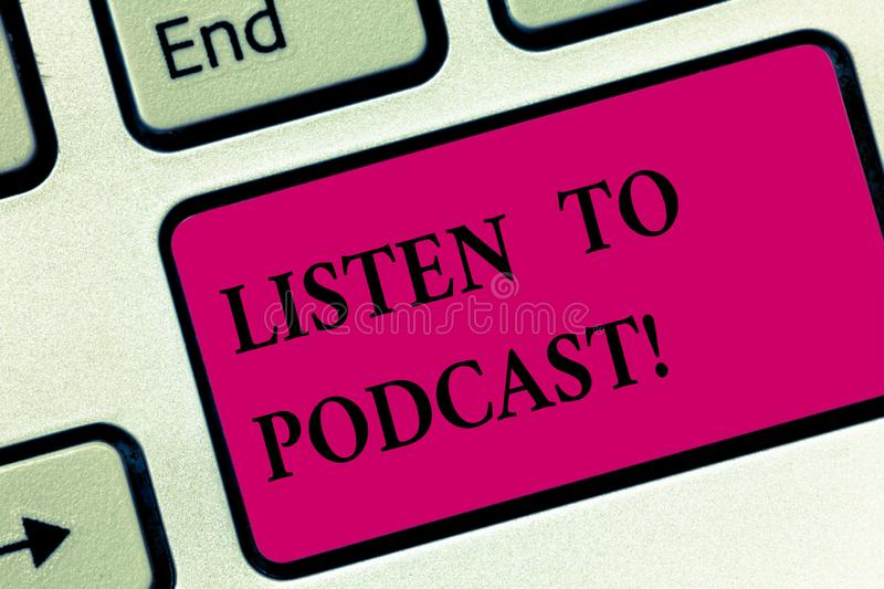 Handwriting text writing Listen To Podcast. Concept meaning series of digital audio or video files which user download royalty free stock images
