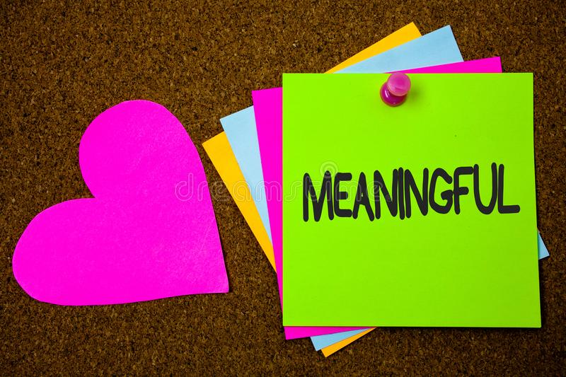 Handwriting text writing Meaningful. Concept meaning Having meaning Significant Relevant Important Purposeful Thumb pinned sticky. Cards love heart messages stock images
