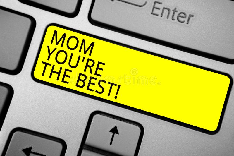 Handwriting text writing Mom You re are The Best. Concept meaning Appreciation for your mother love feelings compliment Ashy compu royalty free stock image