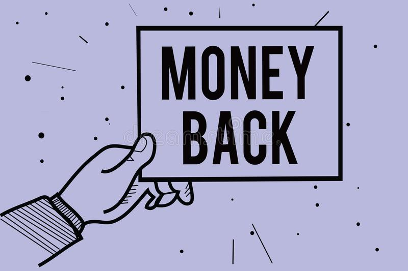 Handwriting text writing Money Back. Concept meaning get what you paid in return for defect or problem in product Man hand holding. Paper communicating royalty free illustration
