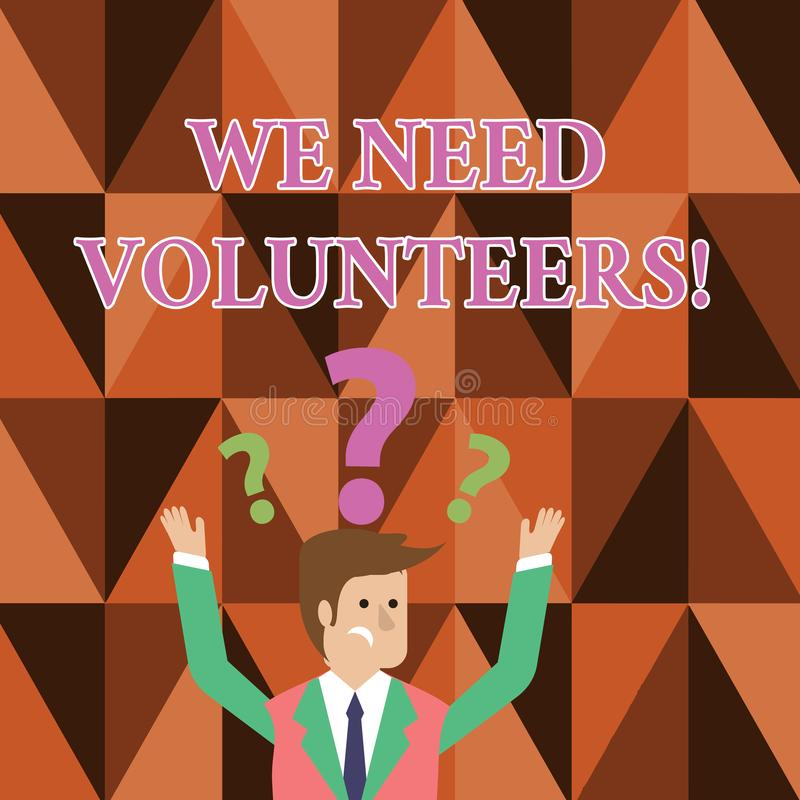 Handwriting text writing We Need Volunteers. Concept meaning someone who does work without being paid for it Confused. Handwriting text writing We Need stock illustration