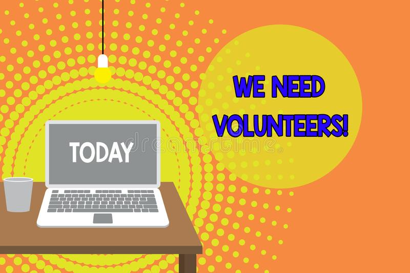 Handwriting text writing We Need Volunteers. Concept meaning someone who does work without being paid for it Front view. Handwriting text writing We Need vector illustration