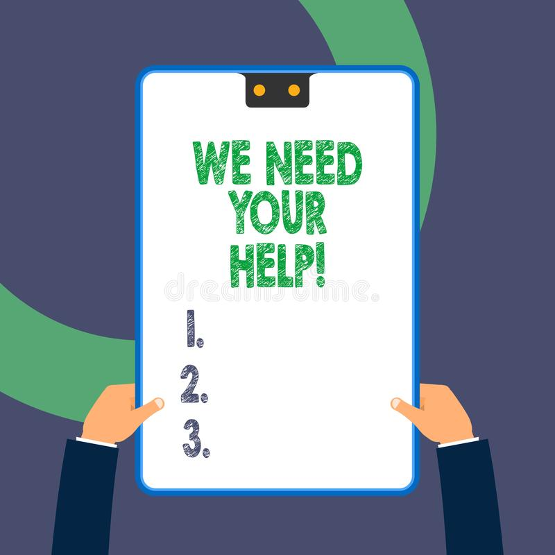 Handwriting text writing We Need Your Help. Concept meaning asking someone to stand with you against difficulty. Handwriting text writing We Need Your Help vector illustration