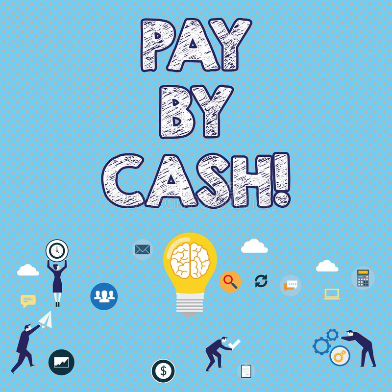 Handwriting text writing Pay By Cash. Concept meaning Customer paying with money coins bills Retail shopping. stock illustration