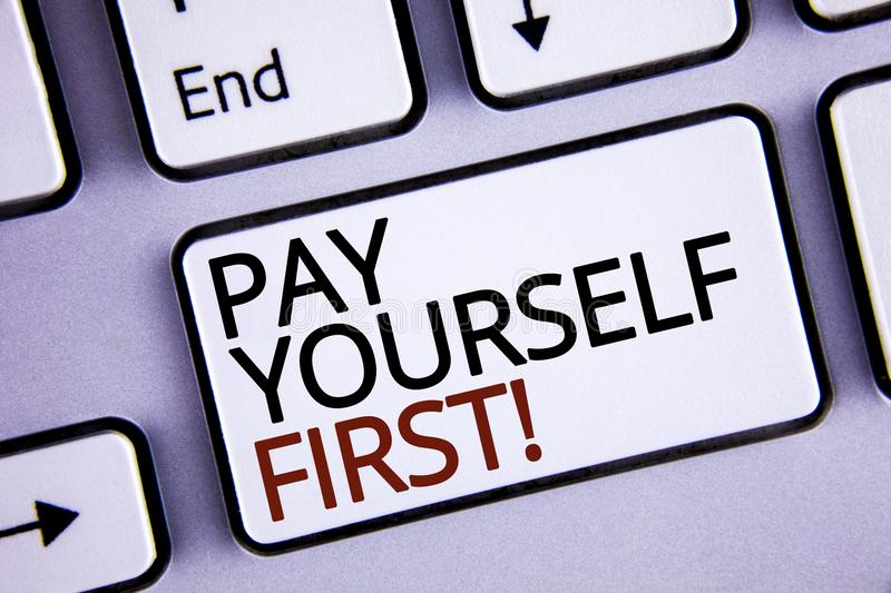 Handwriting text writing Pay Yourself First Motivational Call. Concept meaning Personal Finance Save money for future written on w. Handwriting text writing Pay royalty free stock images