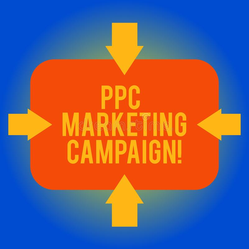 Handwriting text writing Ppc Marketing Campaign. Concept meaning pay a fee each time one of their ads is clicked Arrows. On Four Sides of Blank Rectangular vector illustration