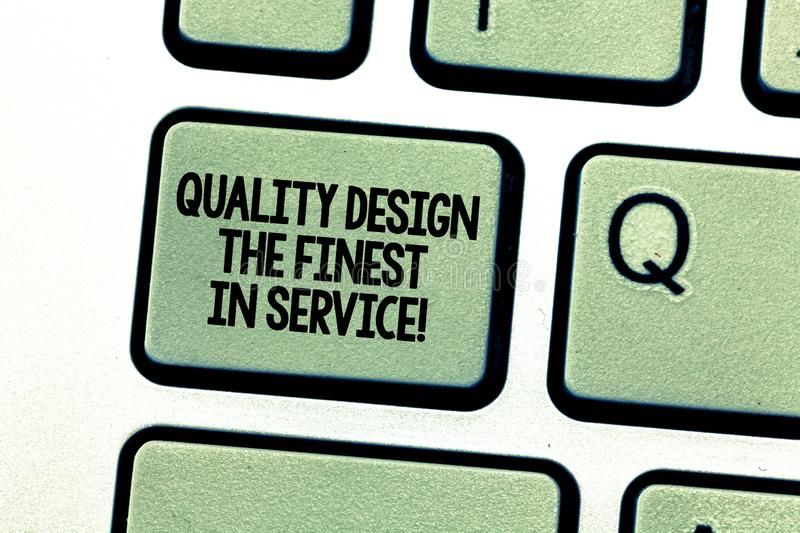 Handwriting text writing Quality Design The Finest In Service. Concept meaning Excellent services great business. Keyboard key Intention to create computer stock photography