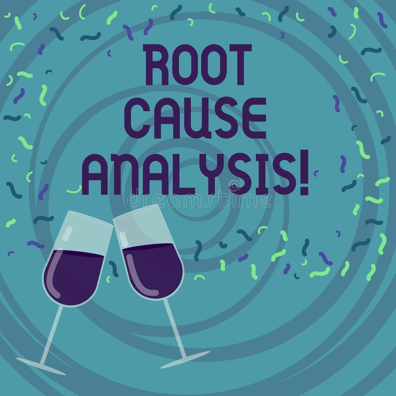 Handwriting text writing Root Cause Analysis. Concept meaning method of problem solving used for identifying causes. Filled Wine Glass Toasting for Celebration royalty free illustration