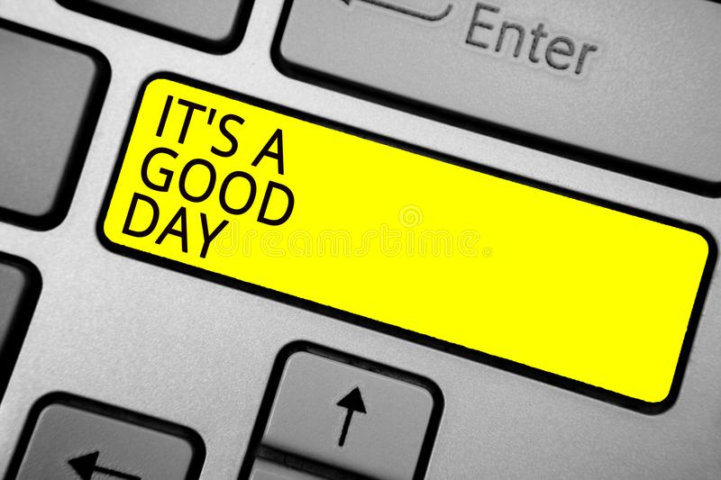 Handwriting text writing It s is A Good Day. Concept meaning Happy time great vibes perfect to enjoy life beautiful Ashy computer. Keyboard with yellow button royalty free stock photos