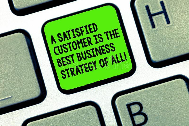 Handwriting text writing A Satisfied Customer Is The Best Business Strategy Of All. Concept meaning Good Service. Keyboard key Intention to create computer stock photo