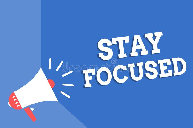 Handwriting text writing Stay Focused. Concept meaning Be attentive Concentrate Prioritize the task Avoid distractions Megaphone l. Oudspeaker blue background vector illustration
