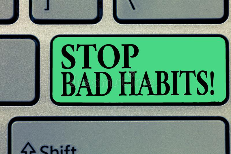 Handwriting text writing Stop Bad Habits. Concept meaning asking someone to quit doing non good actions and altitude.  stock photography