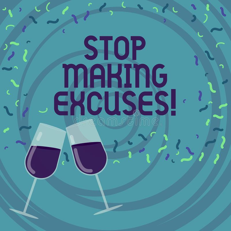 Handwriting text writing Stop Making Excuses. Concept meaning do not explanation for something that went wrong Filled royalty free illustration