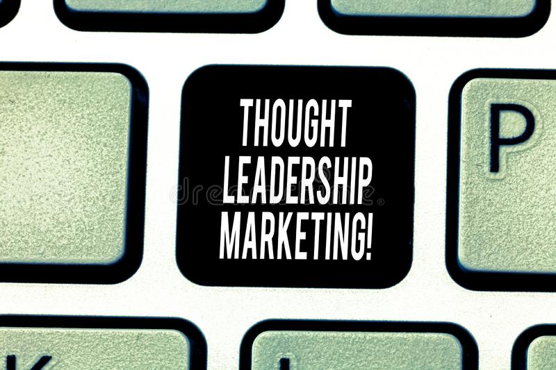 Handwriting text writing Thought Leadership Marketing. Concept meaning art of positioning your company as a leader royalty free stock photos