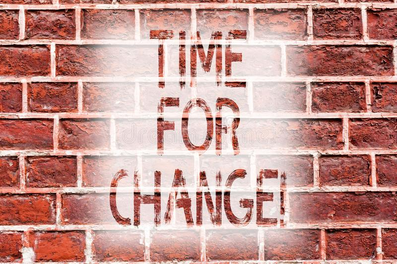Handwriting text writing Time For Change. Concept meaning Transition Grow Improve Transform Develop Brick Wall art like vector illustration