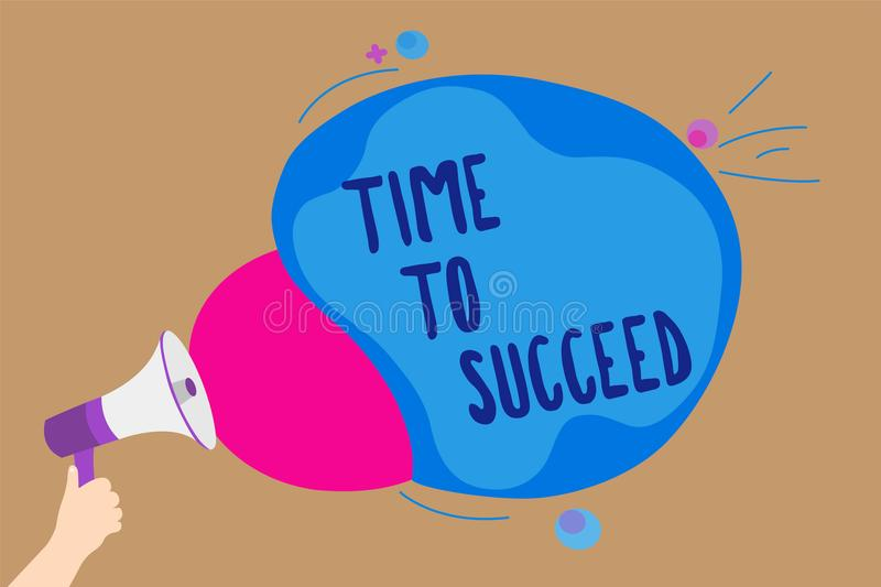 Handwriting text writing Time To Succeed. Concept meaning Thriumph opportunity Success Achievement Achieve your goals Man holding. Megaphone loudspeaker stock illustration