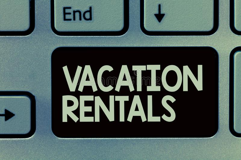 Handwriting text writing Vacation Rentals. Concept meaning Renting out of apartment house condominium for a short stay.  stock images