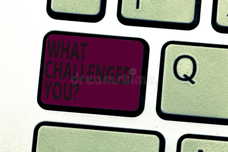 Handwriting text writing What Challenged You. Concept meaning call someone to participate in competitive situation. Keyboard key Intention to create computer stock illustration