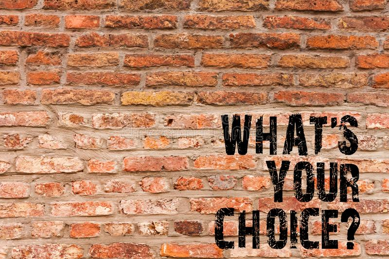 Handwriting text writing What S Your Choicequestion. Concept meaning Option Decision Preferred Opinion Preference Brick. Handwriting text writing What S Your royalty free stock photo
