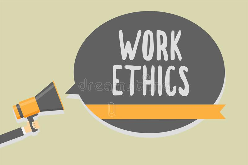 Handwriting text writing Work Ethics. Concept meaning A set of values centered on the importance of doing work Man holding megapho. Ne loudspeaker speech bubble vector illustration