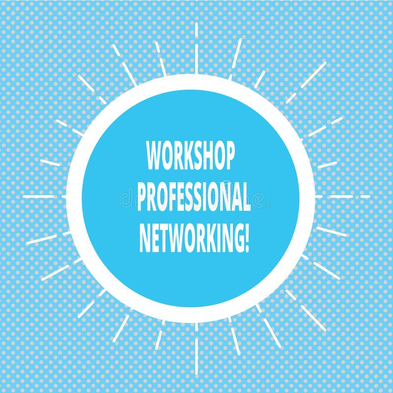 Handwriting text writing Workshop Professional Networking. Concept meaning Activities to expand the connections Circle stock illustration