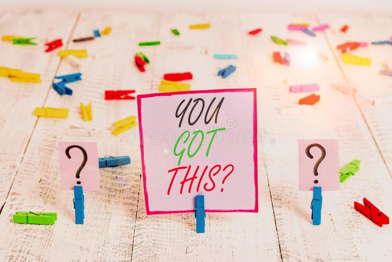 Handwriting text writing You Got This Question. Concept meaning Believe that showing will succeed in doing something. Handwriting text writing You Got This royalty free stock image