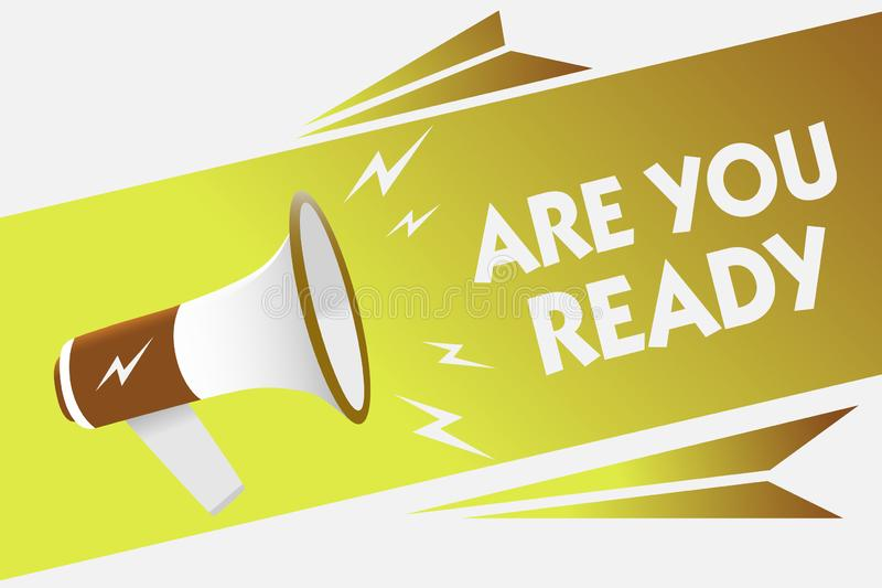 Handwriting text writing Are You Ready. Concept meaning Alertness Preparedness Urgency Game Start Hurry Wide awake Megaphone louds. Peaker speech bubble vector illustration