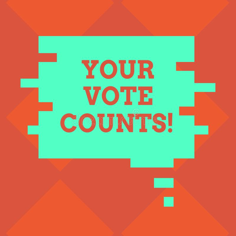 Handwriting text writing Your Vote Counts. Concept meaning Make an election choose whoever you think is better Blank. Color Speech Bubble in Puzzle Piece Shape vector illustration