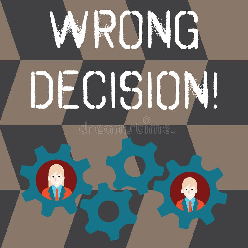 Handwriting text Wrong Decision. Concept meaning Action or conduct inflicting harm without due provocation Two Business. Handwriting text Wrong Decision stock illustration