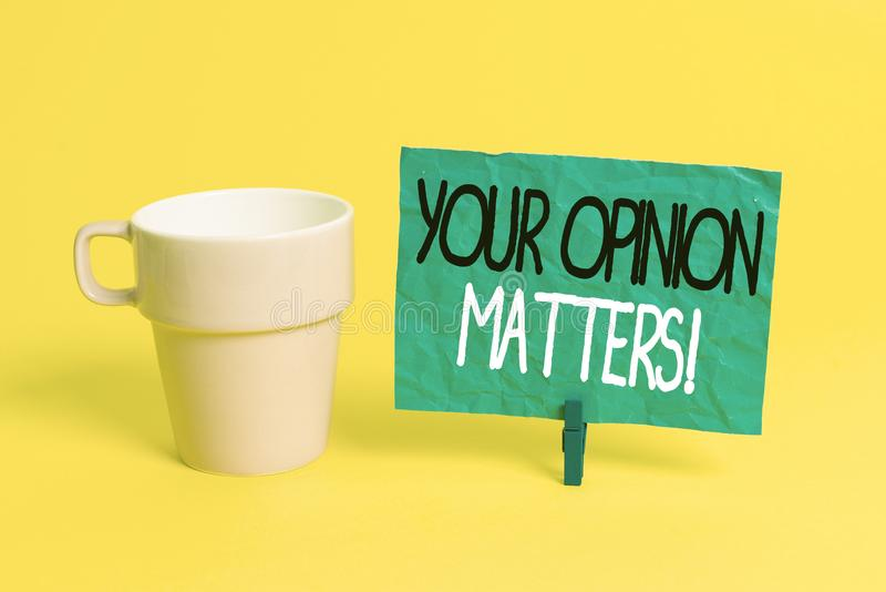 Handwriting text Your Opinion Matters. Concept meaning show you do not agree with something that just been said Cup. Handwriting text Your Opinion Matters stock photography