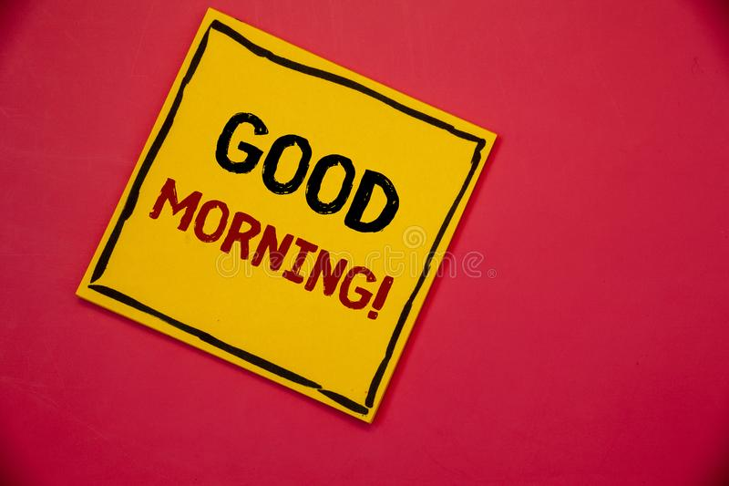 Handwriting text writing Good Morning Motivational Call. Concept meaning Greeting Wishes for a great day Inspirational. Handwriting textss writing Good Morning royalty free stock photo