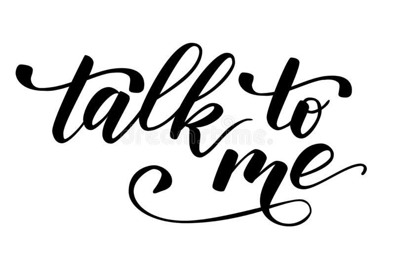 Quote talk to me. Handwritten brush calligraphy talk to me. Vector illustration stock illustration