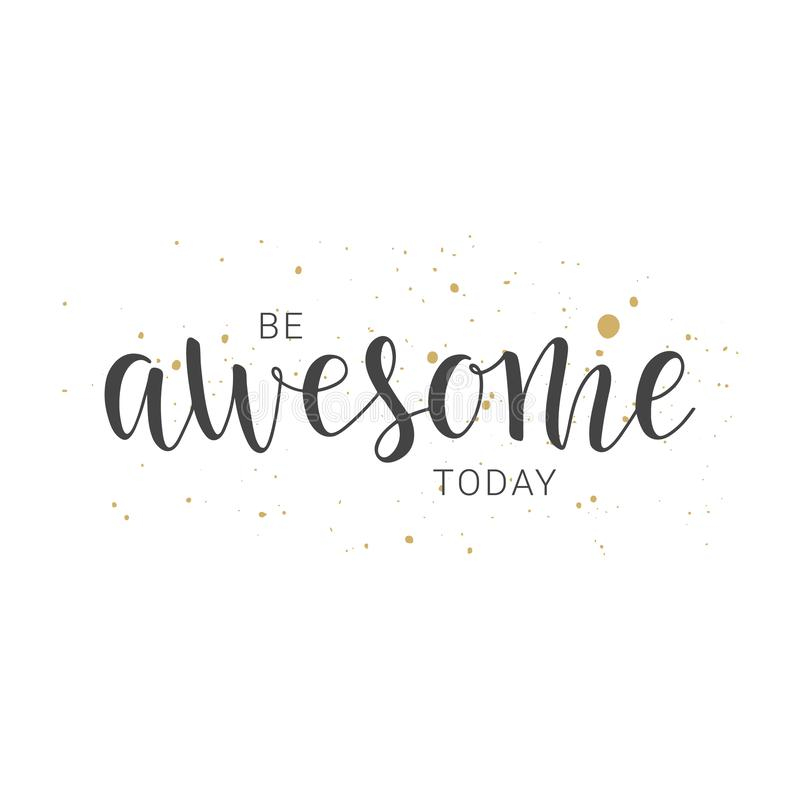 Be Awesome Today Motivational Message Stock Vector Illustration Of Abstract Handwritten 129174235