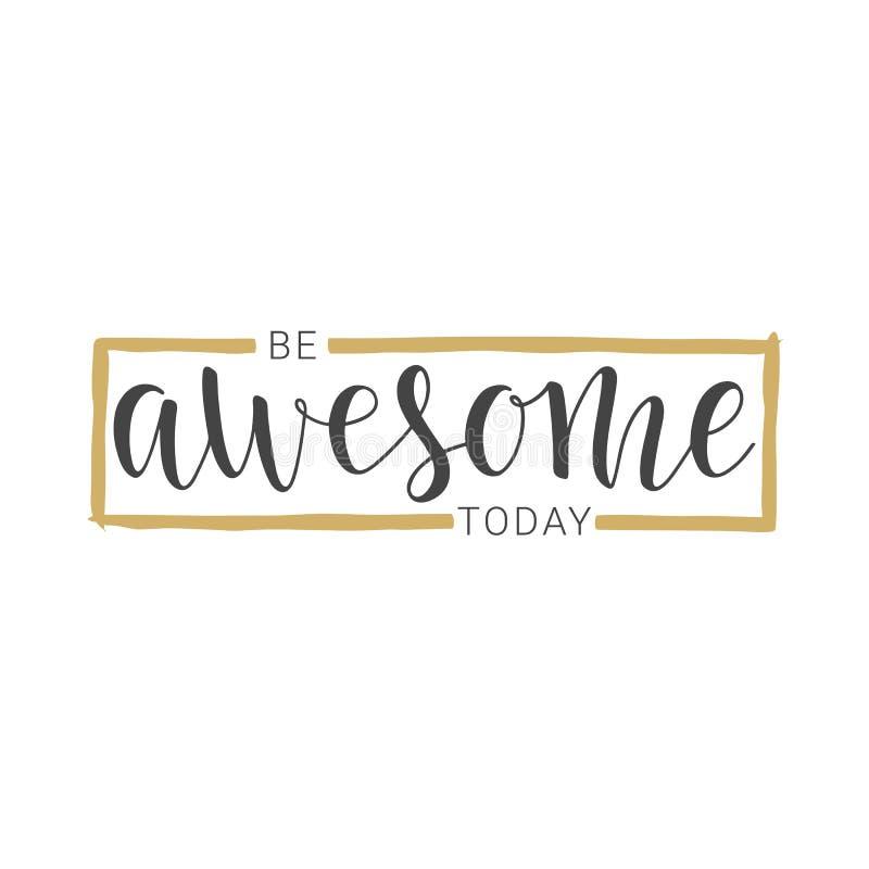 Handwritten lettering of Be Awesome Today on white background. Vector illustration. Handwritten lettering of Be Awesome Today. Objects isolated on white stock illustration
