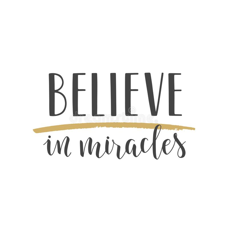 Handwritten lettering of Believe In Miracles on white background stock illustration