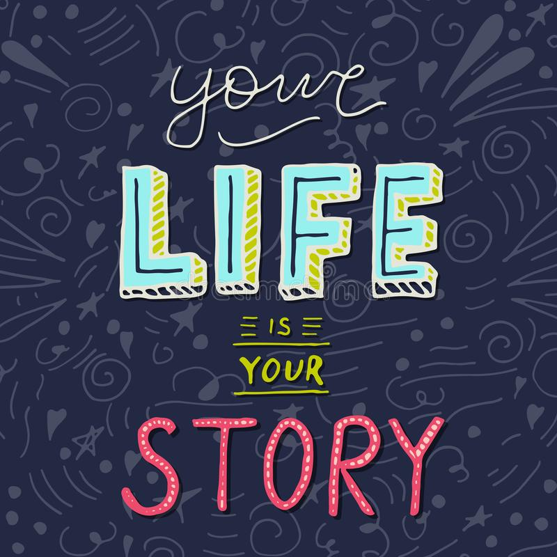Handwritten lettering poster - Your life is your story. royalty free illustration