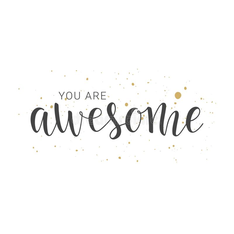 Handwritten lettering of You Are Awesome on white background. Vector illustration. Handwritten lettering of You Are Awesome. Objects isolated on white background stock illustration
