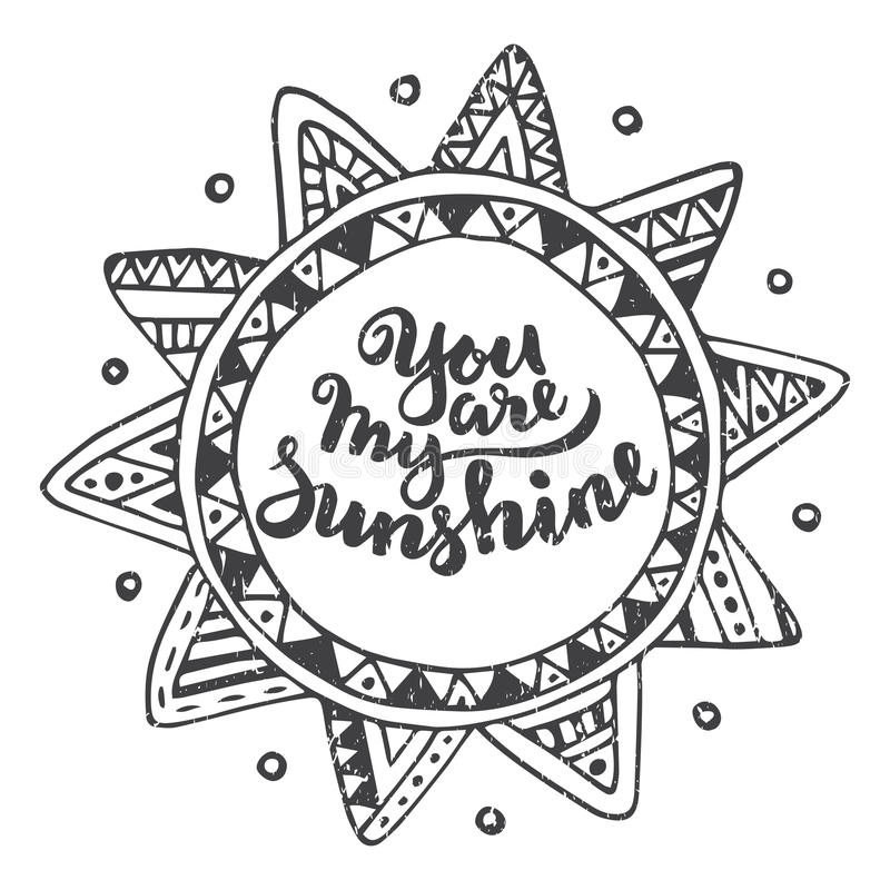 Handwritten Quote You Are My Sunshine On Ethnic Ornate Sun Background Stock  Vector - Illustration Of Decorative, Motivation: 78539899