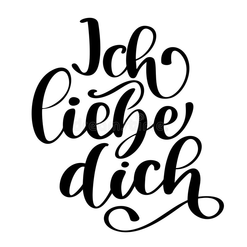 Handwritten text in German Ich liebe dich. Love you postcard. Phrase for Valentines day. Ink illustration. Modern brush. Calligraphy. Isolated on white royalty free illustration