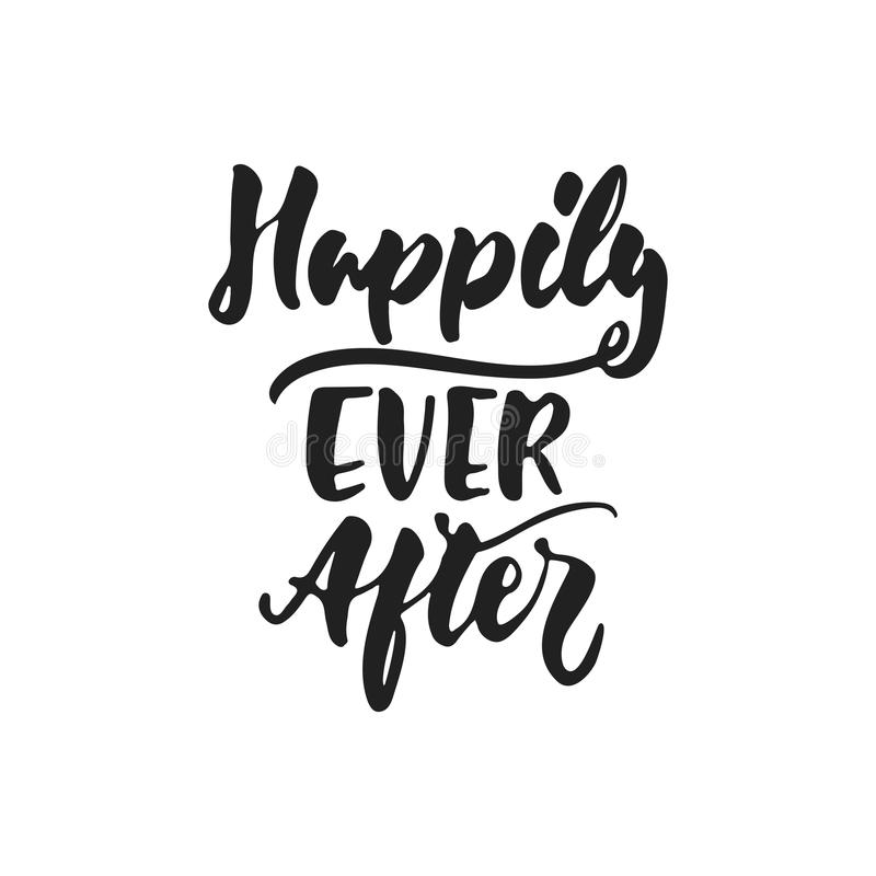 Happily Ever After - hand drawn wedding romantic lettering phrase isolated on the white background. Fun brush ink vector. Calligraphy quote for invitations royalty free illustration