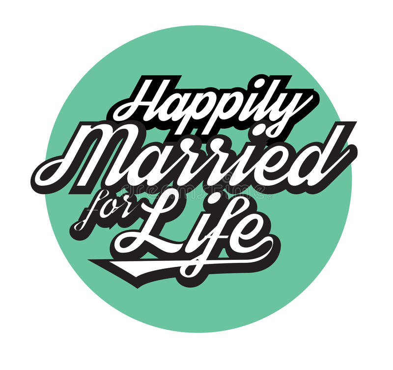 Happily Married for Life. Christian Marriage Art typographic poster in vintage style on Tiel Circle royalty free illustration