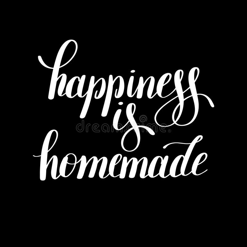 Happiness is homemade handwritten positive inspirational quote. Brush typography to printable wall art, photo album design, home decor or greeting card, modern stock illustration