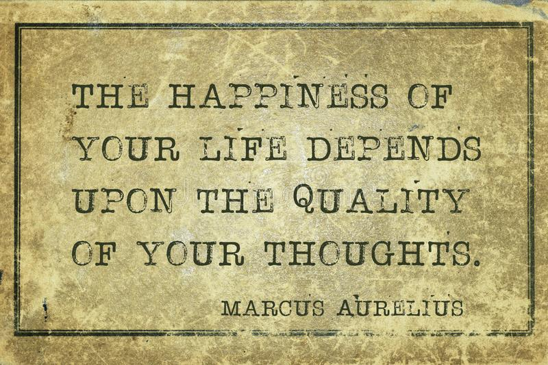 Happiness MA. The happiness of your life depends upon - ancient Roman philosopher Marcus Aurelius quote printed on grunge vintage cardboard vector illustration