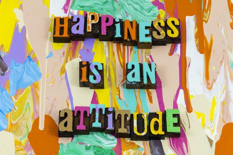 Happiness positive attitude happy believe today tomorrow. Happiness is positive thought attitude mindset happy believe today tomorrow color typography future stock images