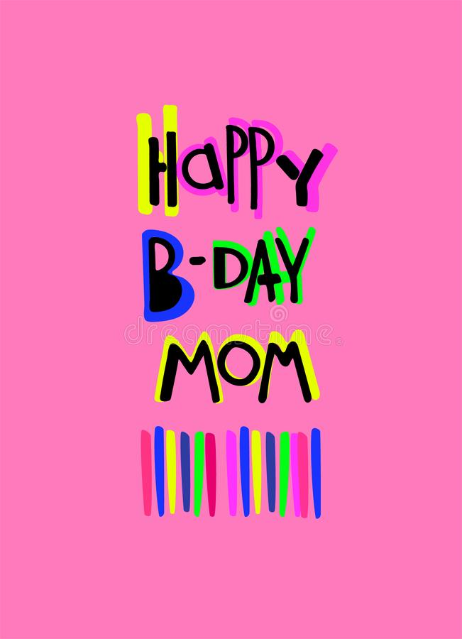 Happy B-day Mom greeting card. Cartoon-style letters and colorful decoration on a pink background stock illustration